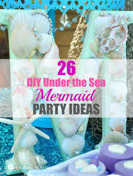 the sea party ideas 26 diy the sea mermaid party ideas xo rosario