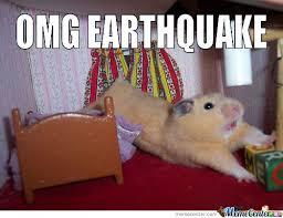 Earthquake Meme - omg earthquake by ben meme center