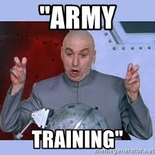 Training Meme - army training army training meme