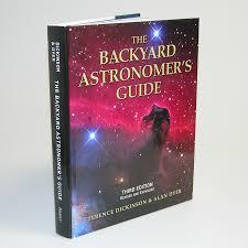 backyard astronomers guide astronomics backyard astronomer s guide third edition