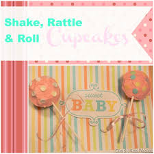 shake rattle and roll baby shower shake rattle roll cupcakes