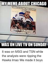 Blackhawk Memes - my meme about chicago tannerglasshas more playoff goals blackhawks
