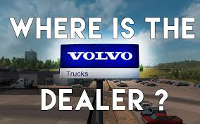 volvo heavy duty truck dealers where is the volvo dealer in ats youtube