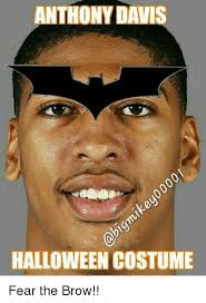 Anthony Davis Memes - anthony davis halloween costume fear the brow halloween meme on