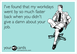 Paper Throwing Meme - i ve found that my workdays went by so much faster back when you