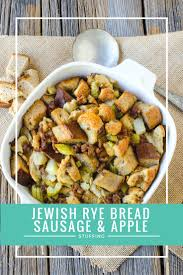 best dressing recipe for thanksgiving jewish rye bread sausage and apple stuffing recipe jamonkey