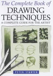 the complete book of drawing techniques a complete guide for the