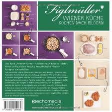 wiener k che fr figlmüller wiener küche kochen nach bildern hans