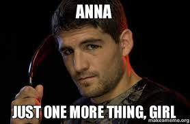 One More Thing Meme - anna just one more thing girl make a meme