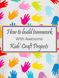 how to build teamwork with kids u0027 craft projects imagine forest