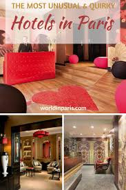 the most unusual and quirky hotels in paris u2013 world in paris