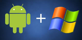 android for windows how to run android on windows and windows on android
