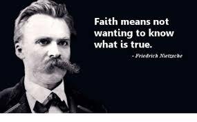 Nietzsche Meme - faith means not wanting to know what is true friedrich nietzsche