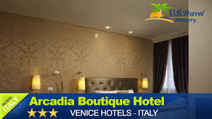 arcadia boutique hotel venice hotels italy youtube