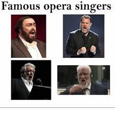Opera Meme - famous opera singers opera meme on me me