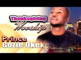 prince gozie okeke thanksgiving worship 2016