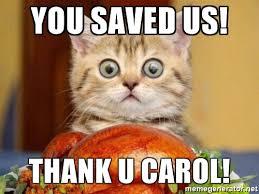 you saved us thank u carol thanksgiving cat meme generator