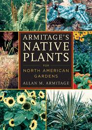 native plants list armitage s native plants for north american gardens allan m