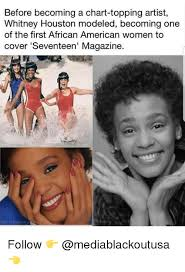 Whitney Houston Memes - before becoming a chart topping artist whitney houston modeled