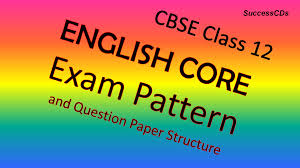 paper pattern grade 8 cbse class 12 english core 301 exam pattern and question paper