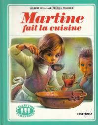 martine fait la cuisine martine fait la cuisine gilbert delahaye marcel marlier i1078 00 540