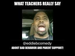 Bad Parent Meme - what teachers really say about bad behavior and parent support