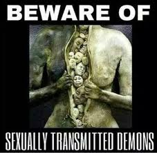 Sexually Inappropriate Memes - beware of sexually transmitted demons how to exit the matrix