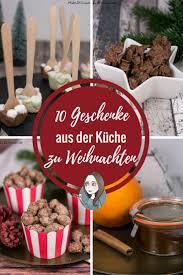 mitbringsel aus der küche 10 geschenke aus der küche zu weihnachten makeitsweet de