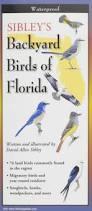 sibley u0027s backyard birds of florida folding guide foldingguides
