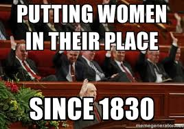 Sexist Meme - sexist church meme exmormon