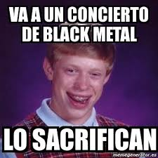 Meme Generator Bad Luck Brian - meme bad luck brian va a un concierto de black metal lo sacrifican