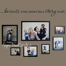 Because Every Picture Has A Story To Tell Wall Quote Family - Family room wall quotes