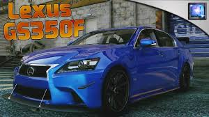 lexus dealership derby gta 5 pc lexus gs350f sport series car mod youtube