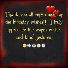 thank you all much for the birthday wishes i truly appreciate