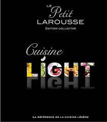 editeur livre cuisine livre petit larousse cuisine light édition collector larousse