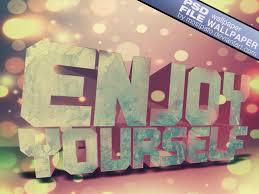 enjoy yourself enjoy yourself psd file by mostpato on deviantart