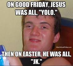 Friday The Movie Memes - good friday memes all memes you need to see