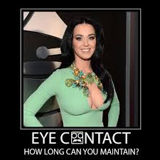Eye Contact Meme - 23 hilarious katy perry memes ever made