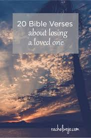 Scriptures Of Comfort And Peace 20 Bible Verses About Losing A Loved One Rachelwojo Com