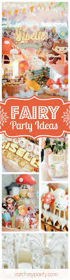 the birthday ideas 440 best fairy party ideas images on birthday party