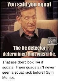 Lie Memes - the lie detector determined that was a lie meme unique photographs