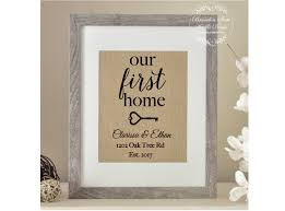 housewarming gifts for first home our first home burlap print new home housewarming gift new