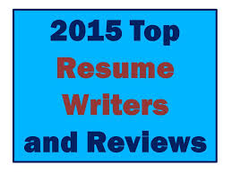 best rated resume writing services 2015 best resume writers rewriting your resume for results
