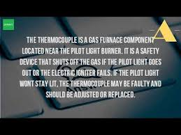 what to do if pilot light goes out on stove what is a thermocouple on a gas furnace youtube