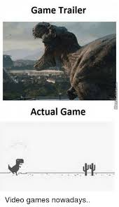 Video Games Meme - game trailer actual game video games nowadays meme on sizzle