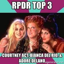 Bianca Del Rio Meme - rpdr top 3 courtney act bianca del rio adore delano hocus