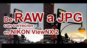 convertir varias imagenes nef a jpg raw a jpg en viewnx 2 software de nikon youtube