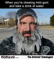 Water Meme - when you re chewing mint gum and take a drink of water funny meme