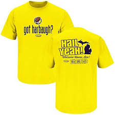 michigan wolverines fan gear michigan wolverines fans got harbaugh t shirt s 5xl smack apparel