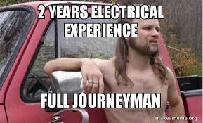 Politically Correct Meme - 2 years electrical experience full journeyman almost politically